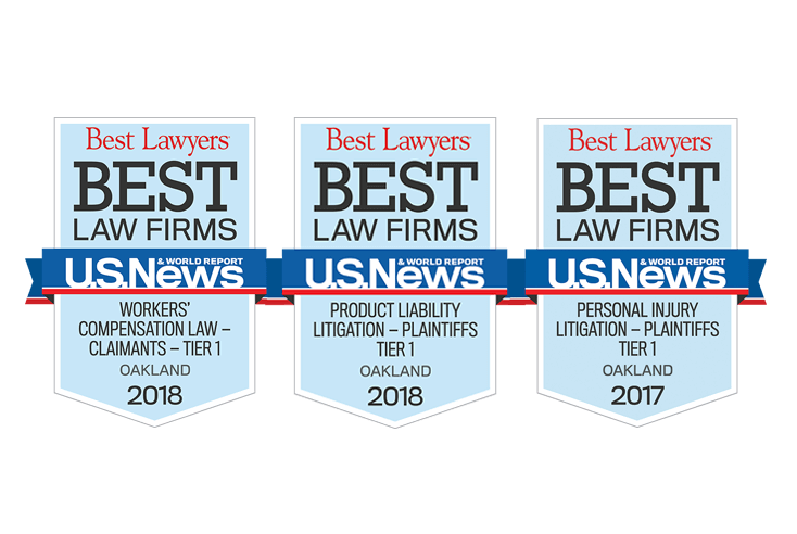 Best Lawyers Best Law Firms Oakland - 2018 Worker's Compensation Law - Claimants Tier 1, Product Liability Litigation - Plaintiffs Tier 1, 2017 Personal Injury Litigation - Plaintiffs Tier 1